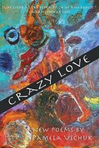 Pamela Uschuk's Crazy Love